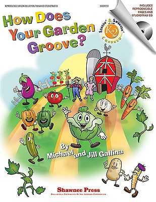 How Does Your Garden Groove? - Gallina, Michael (Composer), and Gallina, Jill (Composer)