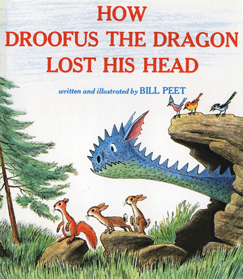 How Droofus the Dragon Lost His Head - Peet, Bill