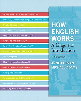 How English Works: A Linguistic Introduction - Curzan, Anne, PhD, and Adams, Michael