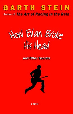How Evan Broke His Head and Other Secrets - Stein, Garth