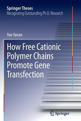 How Free Cationic Polymer Chains Promote Gene Transfection - Yanan, Yue