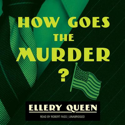 How Goes the Murder? - Queen, Ellery, and Fass, Robert (Read by)
