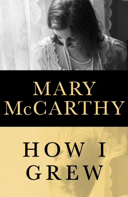 How I Grew - McCarthy, Mary