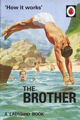 How it Works: The Brother - Hazeley, Jason, and Morris, Joel