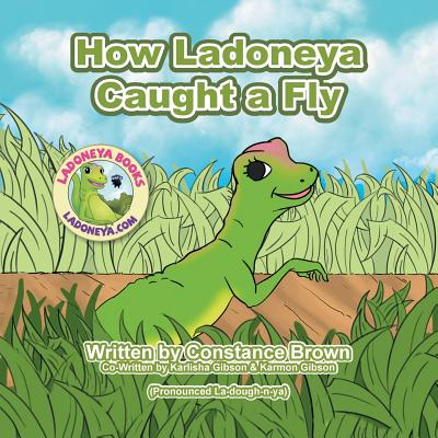 How Ladoneya Caught a Fly - Brown, Constance
