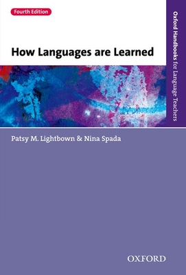 How Languages are Learned - Lightbown, Patsy M., and Spada, Nina