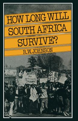 How Long Will South Africa Survive? - Johnson, Richard William