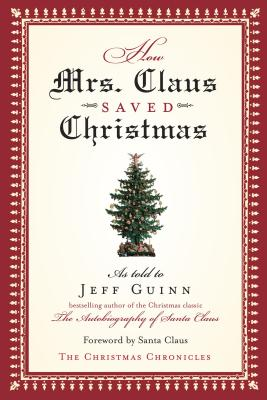 How Mrs. Claus Saved Christmas - Guinn, Jeff