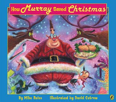 How Murray Saved Christmas - Reiss, Mike