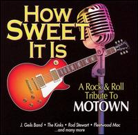 How Sweet It Is: A Rock and Roll Tribute to Motown - Various Artists