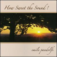 How Sweet the Sound - Emile Pandolfi