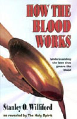How the Blood Works: Understanding the Laws That Govern the Blood - Williford, Stanley O