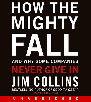 How the Mighty Fall CD: How the Mighty Fall CD - Collins, James C, and Collins, Jim (Read by)