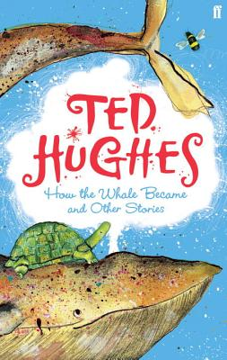 How the Whale Became: And Other Stories - Hughes, Ted