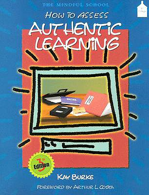 How to Assess Authentic Learning - Burke, Kay