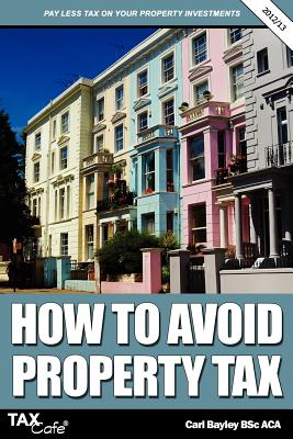 How to Avoid Property Tax - Bayley, Carl