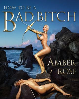 How to Be a Bad Bitch - Rose, Amber