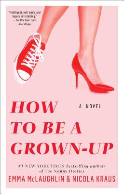 How to Be a Grown-Up - McLaughlin, Emma, and Kraus, Nicola