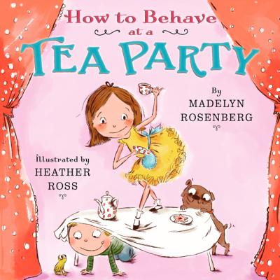 How to Behave at a Tea Party - Rosenberg, Madelyn
