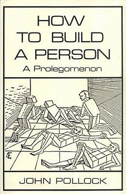 How to Build a Person: A Prolegomenon - Pollock, John L