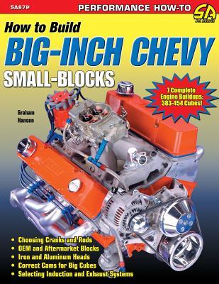 How to Build Big-Inch Chevy Small-Blocks - Hansen, Graham