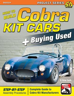 How to Build Cobra Kit Cars + Buying Used - Smith, D Brian