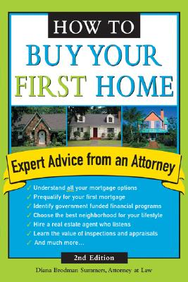 How to Buy Your First Home - Brodman Summers, Diana, and Summers, Diana Brodman, Atty., and Summers, Suzanne C