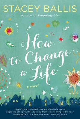 How to Change a Life - Ballis, Stacey