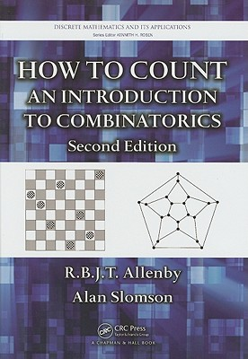 How to Count: An Introduction to Combinatorics - Allenby, R B J T