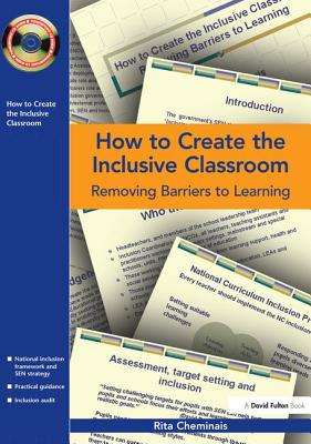 How to Create the Inclusive Classroom: Removing Barriers to Learning - Cheminais, Rita