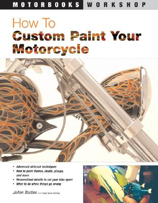 How to Custom Paint Your Motorcycle - Bortles, Joann