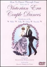 How to Dance Through Time, Vol. V: Victorian Era Couple Dances