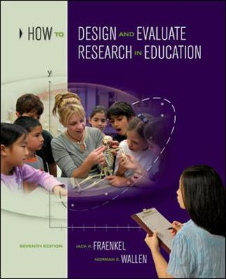 How to Design and Evaluate Research in Education - Fraenkel, Jack R, and Wallen, Norman E
