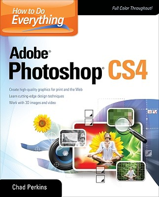 How to Do Everything Adobe Photoshop CS4 - Perkins, Chad