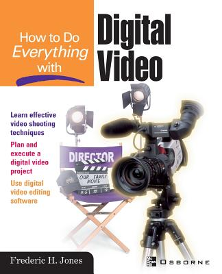 How to Do Everything with Digital Video - Jones, Frederic H (Conductor)