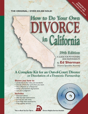 How to Do Your Own Divorce in California: A Complete Kit for an Out-Of-Court Divorce or Dissolution of a Domestic Partnership - Sherman, Ed