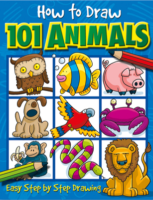 How to Draw 101 Animals: Easy Step-By-Step Drawing - Green, Dan