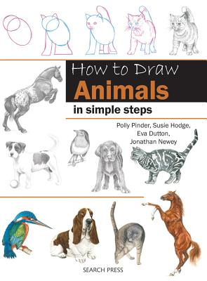 How to Draw: Animals: In Simple Steps - Dutton, Eva, and Pinder, Polly, and Newey, Jonathan