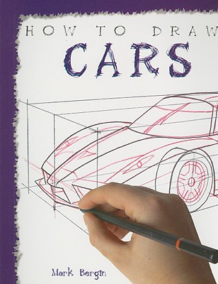 How to Draw Cars - Bergin, Mark