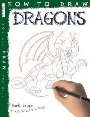 How To Draw Dragons - Bergin, Mark