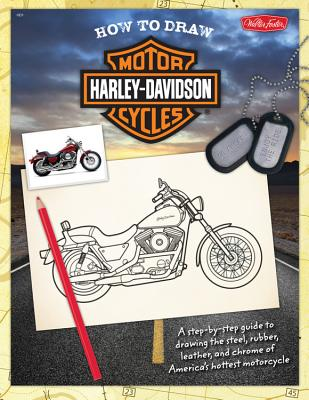 How to Draw Harley-Davidson Motorcycles: A Step-By-Step Guide to Drawing the Steel, Rubber, Leather, and Chrome of America's Hottest Motorcycle - Torres, Jickie