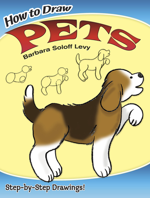 How to Draw Pets - Soloff Levy, Barbara