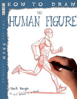 How To Draw The Human Figure - Bergin, Mark