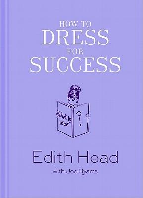 How to Dress for Success - Hyams, Joe