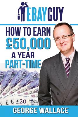 How to Earn 50,000 a Year Part-Time - Wallace, George