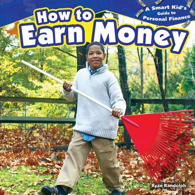 How to Earn Money - Randolph, Ryan P