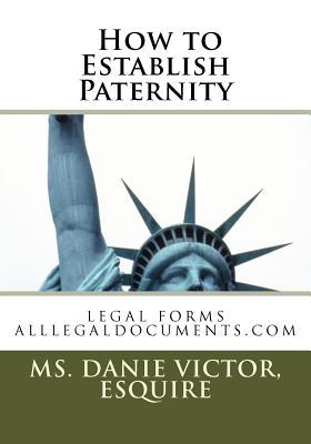 How to Establish Paternity - Victor, Esquire MS Danie