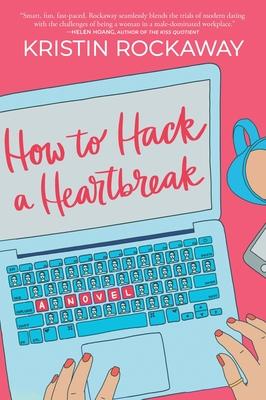 How to Hack a Heartbreak - Rockaway, Kristin