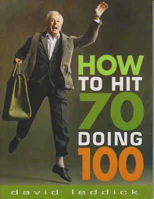 How to Hit 70 Doing 100 - Leddick, David