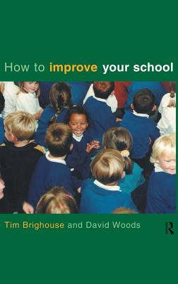 How to Improve Your School - Brighouse, Tim, and Woods, David